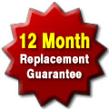 We offer a 12 month replacement guarantee!